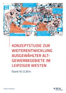 Konzeptstudie zur Weiterentwicklung ausgewählter Alt-Gewerbegebiete im Leipziger Westen
